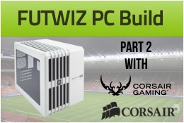 Building a Gaming PC For FIFA Part 2